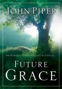 Future Grace - John Piper