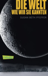 Die Welt, wie wir sie kannten - Susan Beth Pfeffer