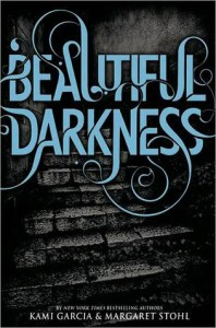 Beautiful Darkness (Caster Chronicles, #2) - Kami Garcia,  Margaret Stohl