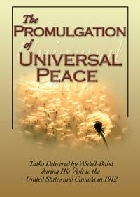 The Promulgation Of Universal Peace: Talks - Abdu'l-Bahá, Howard MacNutt