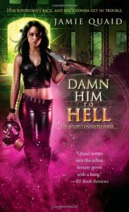 Damn Him to Hell (Saturn's Daughter) - Jamie Quaid