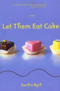 Let Them Eat Cake (French Twist, Book 1) - Sandra Byrd