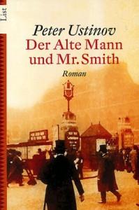 Der alte Mann und Mr. Smith. (Taschenbuch) - Peter Ustinov