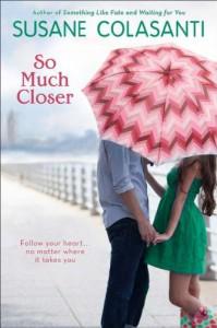 So Much Closer - Susane Colasanti