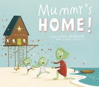 Mummy's Home! - Christopher MacGregor, Emma Yarlett