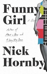 Funny Girl: A Novel - Nick Hornby