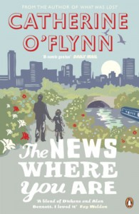 The News Where You Are - Catherine O'Flynn