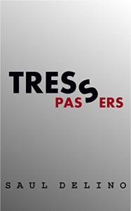 Trespassers - Saul Delino