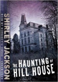 The Haunting Of Hill House - Shirley Jackson, Bernadette Dunne