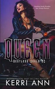 Queen (Restless Souls MC #1) - Kerri Ann