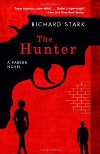 The Hunter: A Parker Novel (Parker Novels) - Richard Stark