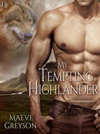 My Tempting Highlander: A Highland Hearts Novel - Maeve Greyson