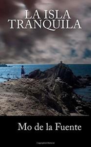 La Isla Tranquila (Spanish Edition) - Mo de la Fuente, Javi de la Fuente, Hernán Maíllo