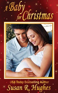 A Baby for Christmas - Susan R. Hughes
