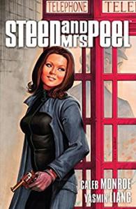 Steed and Mrs. Peel Vol. 3 (Steed and Mrs. Peel: Ongoing) - Yasmin Liang, Caleb Monroe