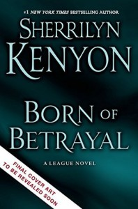 Born of Betrayal - Sherrilyn Kenyon