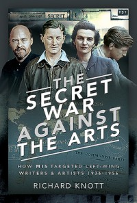 The Secret War Against the Arts - Richard Knott