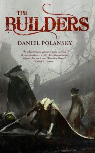 The Builders - Daniel Polansky