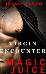 Virgin Encounter (Magic Juice 1) - Jessie Jasen