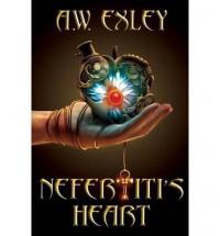 [(Nefertiti's Heart)] [by: A.W. Exley] - A.W. Exley
