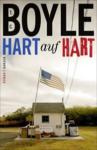 Hart auf hart: Roman - T.C. Boyle, Dirk van Gunsteren
