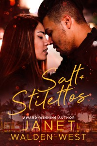 Salt+Stilettos (South Beach Romance #1) - Janet Walden-West