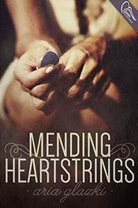 Mending Heartstrings - Aria Glazki