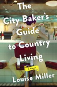 The City Baker's Guide to Country Living - Louise Miller