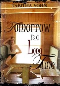 Tomorrow Is A Long Time - Tabitha Vohn