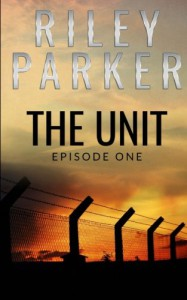 The Unit: Episode One (Volume 1) - A.J. Carella, Riley Parker