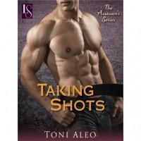Taking Shots (Assassins, #1) - Toni Aleo