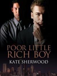 Poor Little Rich Boy - Kate Sherwood