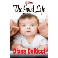 The Good Life - Diana DeRicci