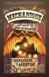 Mechanique: A Tale of the Circus Tresaulti - Kiri Moth, Genevieve Valentine