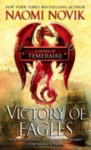 Victory of Eagles: A Novel of Temeraire - Naomi Novik