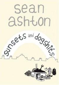Sunsets and Dogshits - Sean Ashton