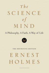 The Science of Mind - Ernest Holmes
