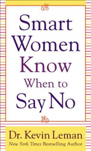 Smart Women Know When to Say No - Dr. Kevin Leman