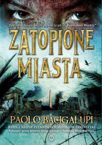 Zatopione miasta - Paolo Bacigalupi