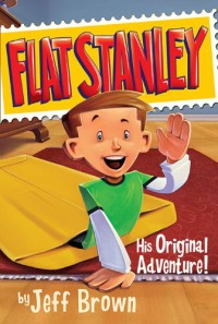 Flat Stanley - Jeff Brown, Scott Nash, Macky Pamintuan