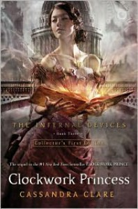Clockwork Princess (Infernal Devices Series #3) -