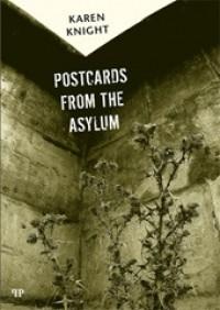 Postcards from the Asylum - Karen Knight