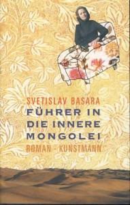 Führer in die innere Mongolei. Roman. - Svetislav Basara