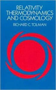 Relativity, Thermodynamics and Cosmology - Richard C. Tolman