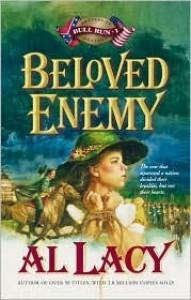 Beloved Enemy: Battle of First Bull Run - Al Lacy