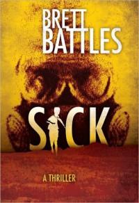 Sick (Project Eden, #1) - Brett Battles,  Blake Crouch