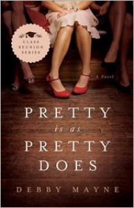 Pretty Is as Pretty Does (Class Reunion #1) - Debby Mayne