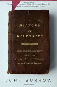 A History of Histories: Epics, Chronicles, and Inquiries from Herodotus and Thucydides to the Twentieth Century -  John Burrows (red.)