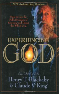 Experiencing God: How to Live the Full Adventure of Knowing and Doing the Will of God - Henry T. Blackaby, Claude V. King