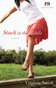 Stuck in the Middle (Sister-to-Sister, Book 1) - Virginia Smith